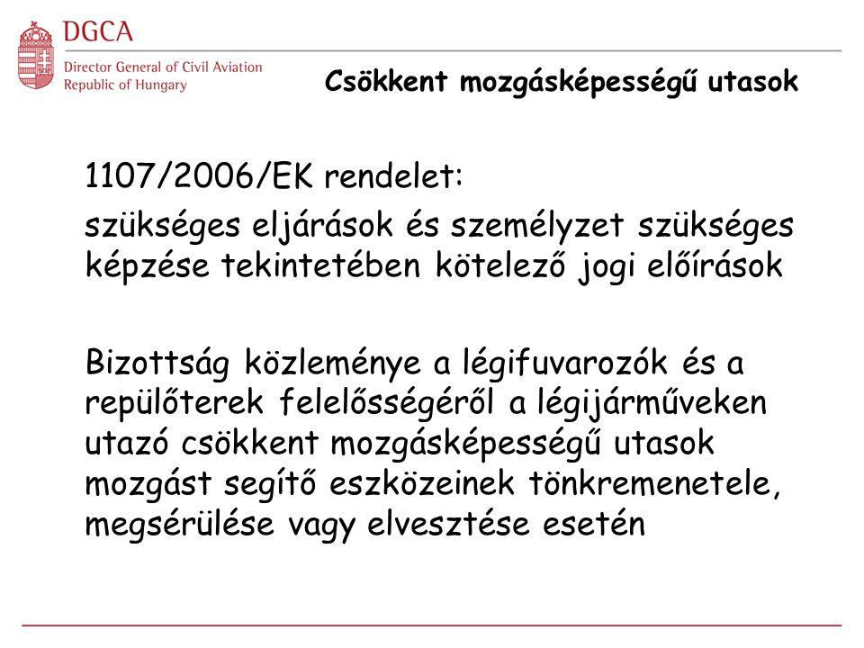 Csökkent mozgásképességű utasok 1107/2006/EK rendelet: szükséges eljárások és személyzet szükséges képzése tekintetében kötelező jogi előírások Bizott