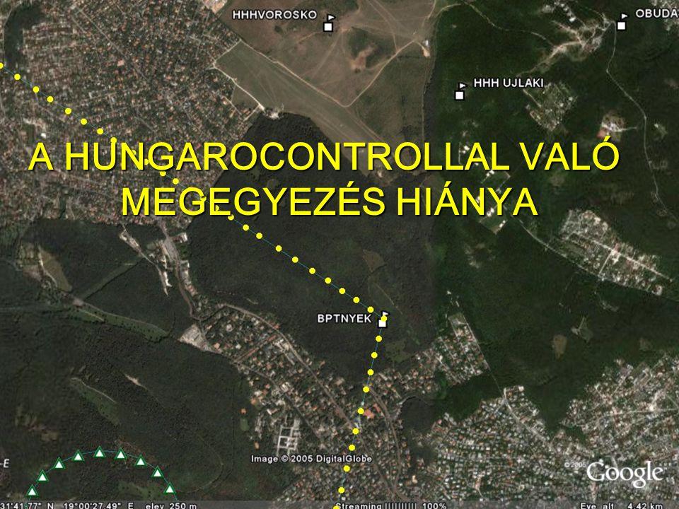 A HUNGAROCONTROLLAL VALÓ MEGEGYEZÉS HIÁNYA