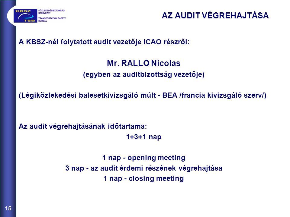 15 A KBSZ-nél folytatott audit vezetője ICAO részről: Mr.