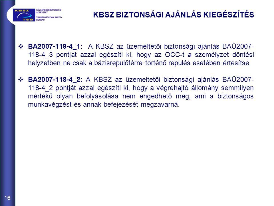 KBSZ BIZTONSÁGI AJÁNLÁS KIEGÉSZÍTÉS  BA2007-118-4_1: A KBSZ az üzemeltetői biztonsági ajánlás BAÜ2007- 118-4_3 pontját azzal egészíti ki, hogy az OCC