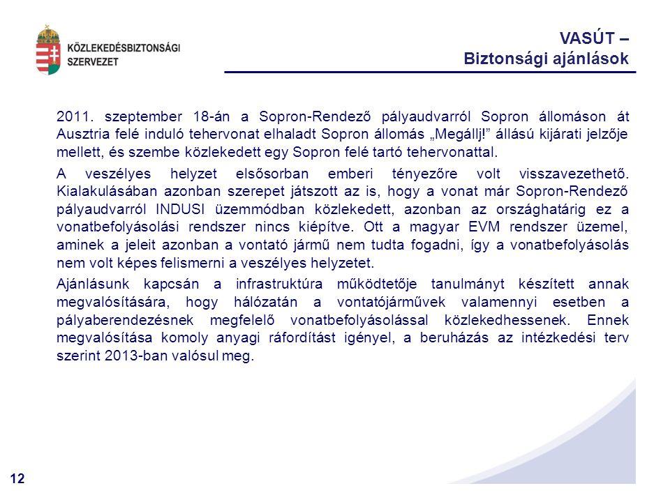 13 ERA ÉRTÉKELÉS A KBSZ megalakulása óta aktívan részt vesz az Európai Vasúti Ügynökség (ERA) tevékenységében.