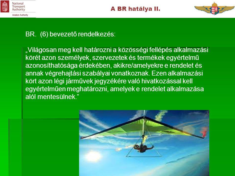 A BR hatálya II. BR.