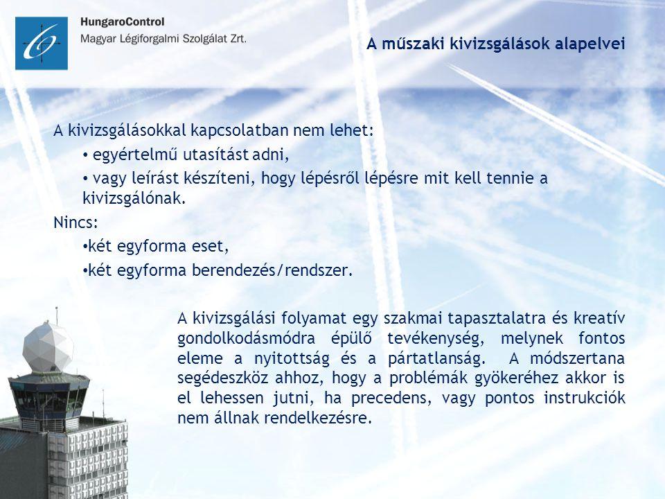 A műszaki események dokumentálása A kivizsgálások dokumentációs struktúrája: