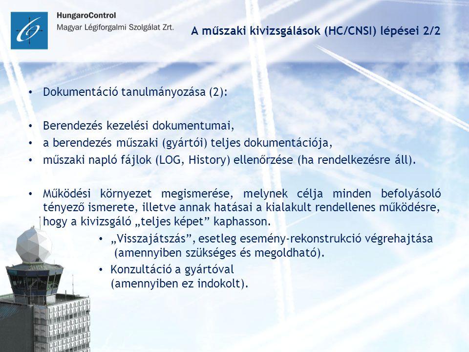 A műszaki kivizsgálások (HC/CNSI) lépései 2/2 Dokumentáció tanulmányozása (2): Berendezés kezelési dokumentumai, a berendezés műszaki (gyártói) teljes dokumentációja, műszaki napló fájlok (LOG, History) ellenőrzése (ha rendelkezésre áll).