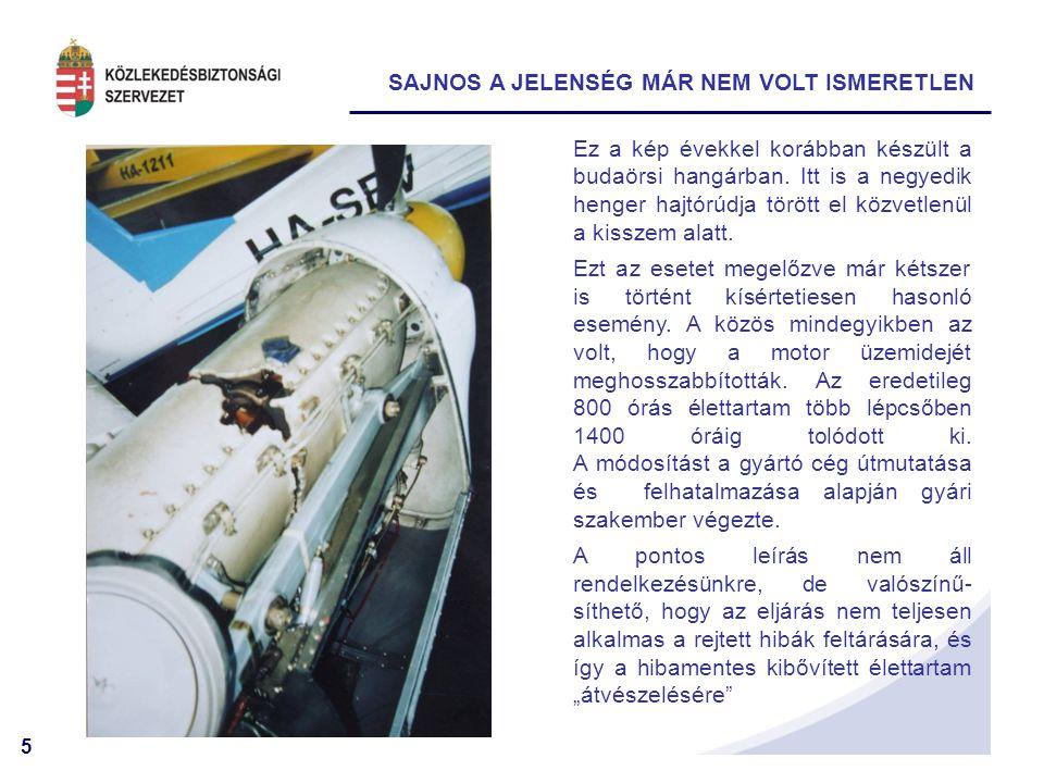 5 SAJNOS A JELENSÉG MÁR NEM VOLT ISMERETLEN Ez a kép évekkel korábban készült a budaörsi hangárban.
