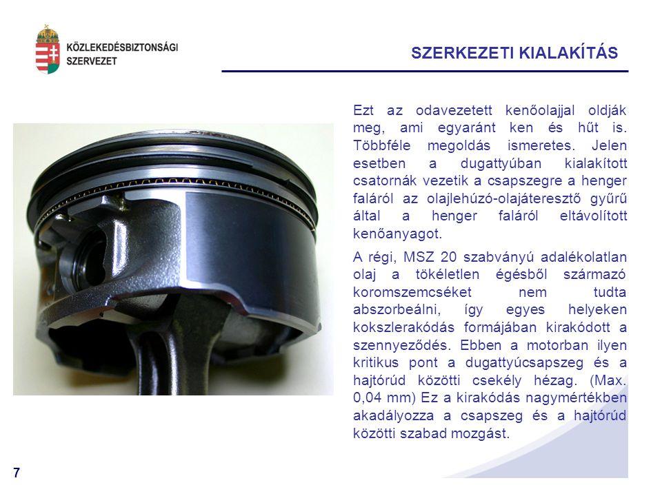 18 NYOMÁSDIAGRAMM Túl nagy előgyújtás esetén, vagy kis fordulaton erőtetve a motort nem alakulnak ki hegyi gócok.