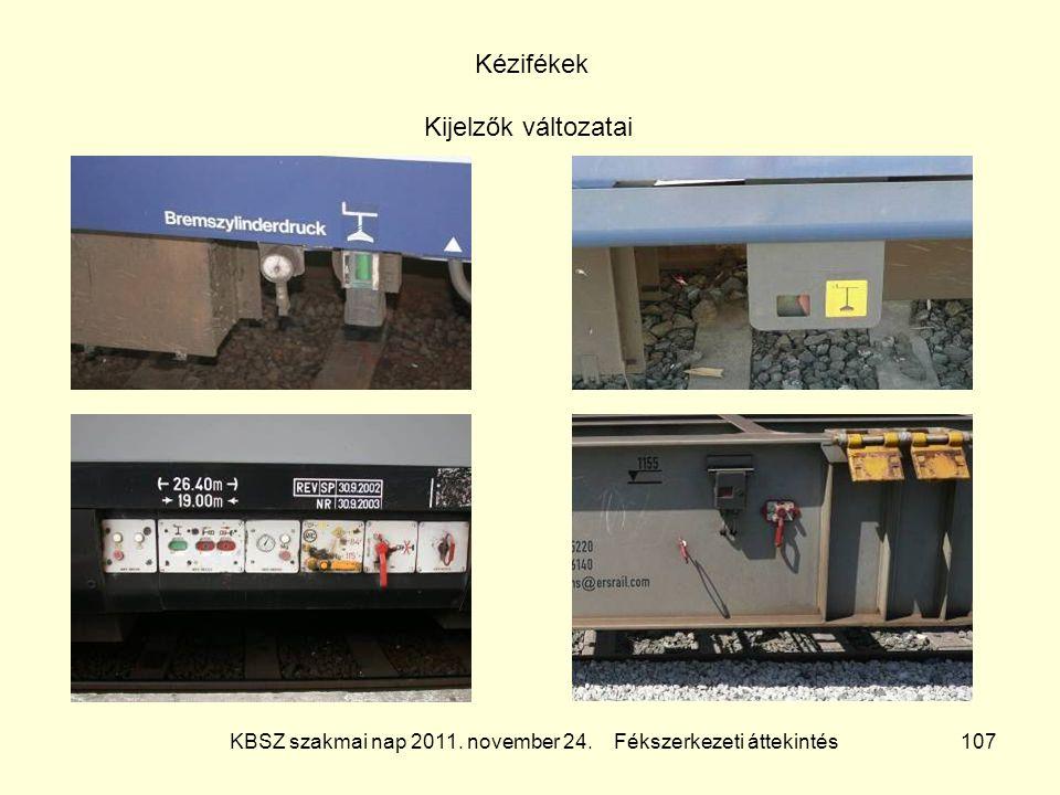 KBSZ szakmai nap 2011. november 24. Fékszerkezeti áttekintés 107 Kézifékek Kijelzők változatai