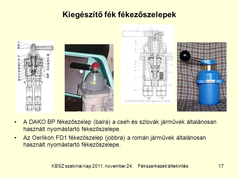 KBSZ szakmai nap 2011. november 24. Fékszerkezeti áttekintés 17 Kiegészítő fék fékezőszelepek A DAKO BP fékezőszelep (balra) a cseh és szlovák járműve
