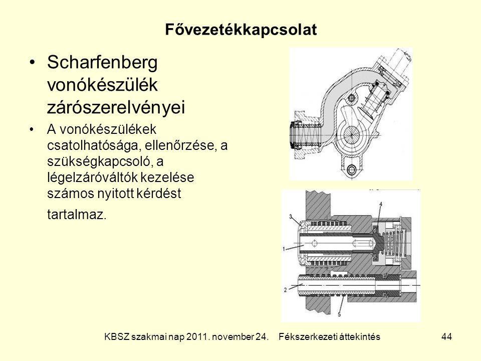 KBSZ szakmai nap 2011. november 24. Fékszerkezeti áttekintés 44 Fővezetékkapcsolat Scharfenberg vonókészülék zárószerelvényei A vonókészülékek csatolh
