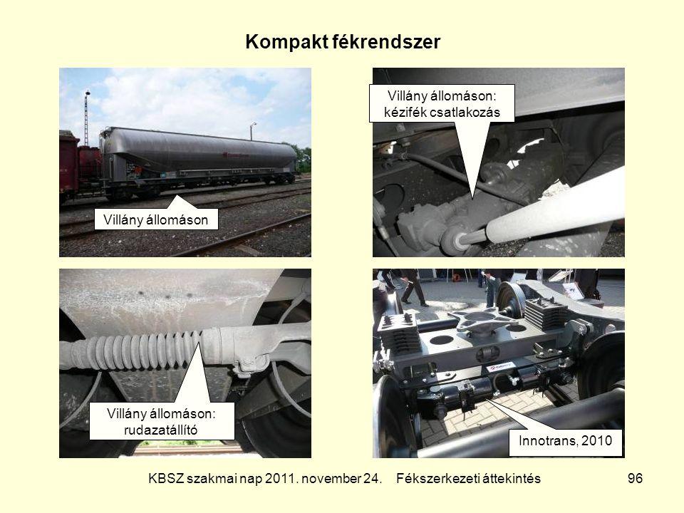 KBSZ szakmai nap 2011. november 24. Fékszerkezeti áttekintés 96 Kompakt fékrendszer Villány állomáson Villány állomáson: kézifék csatlakozás Villány á