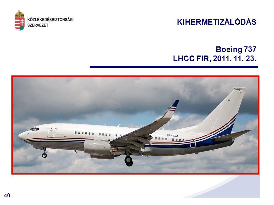 40 KIHERMETIZÁLÓDÁS Boeing 737 LHCC FIR, 2011. 11. 23.