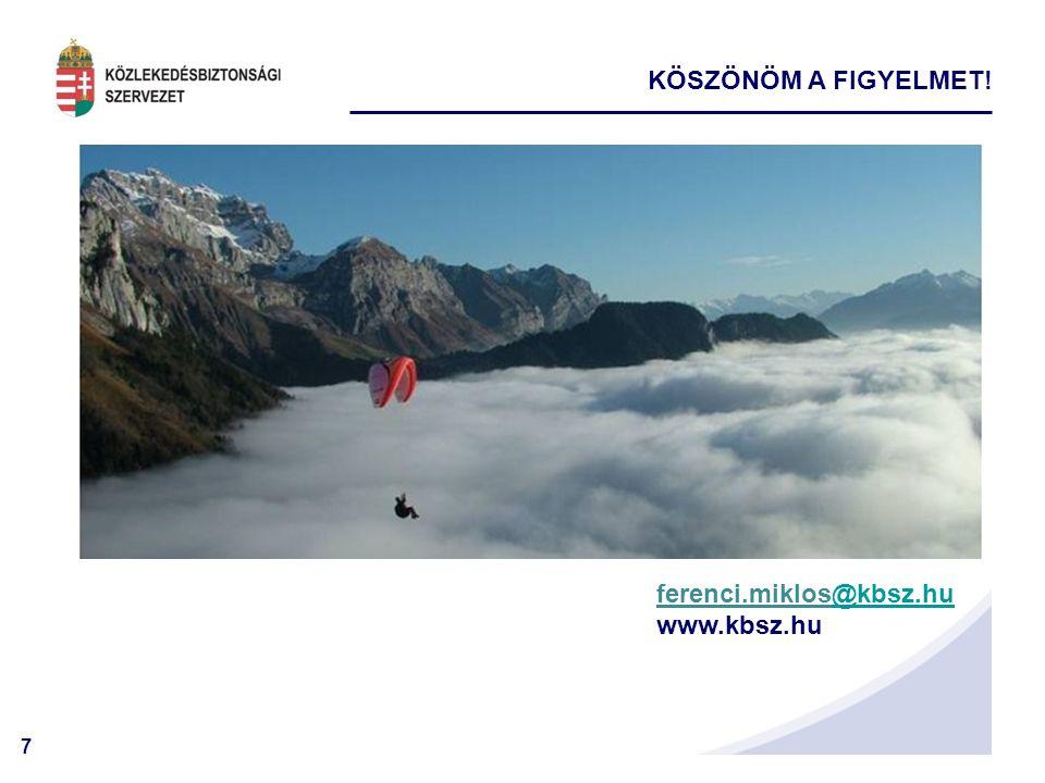 7 KÖSZÖNÖM A FIGYELMET! ferenci.miklos@kbsz.hu@kbsz.hu www.kbsz.hu