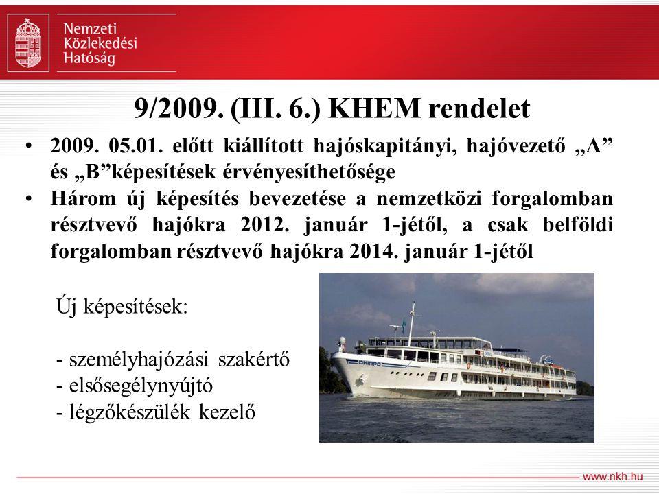 """9/2009. (III. 6.) KHEM rendelet 2009. 05.01. előtt kiállított hajóskapitányi, hajóvezető """"A"""" és """"B""""képesítések érvényesíthetősége Három új képesítés b"""
