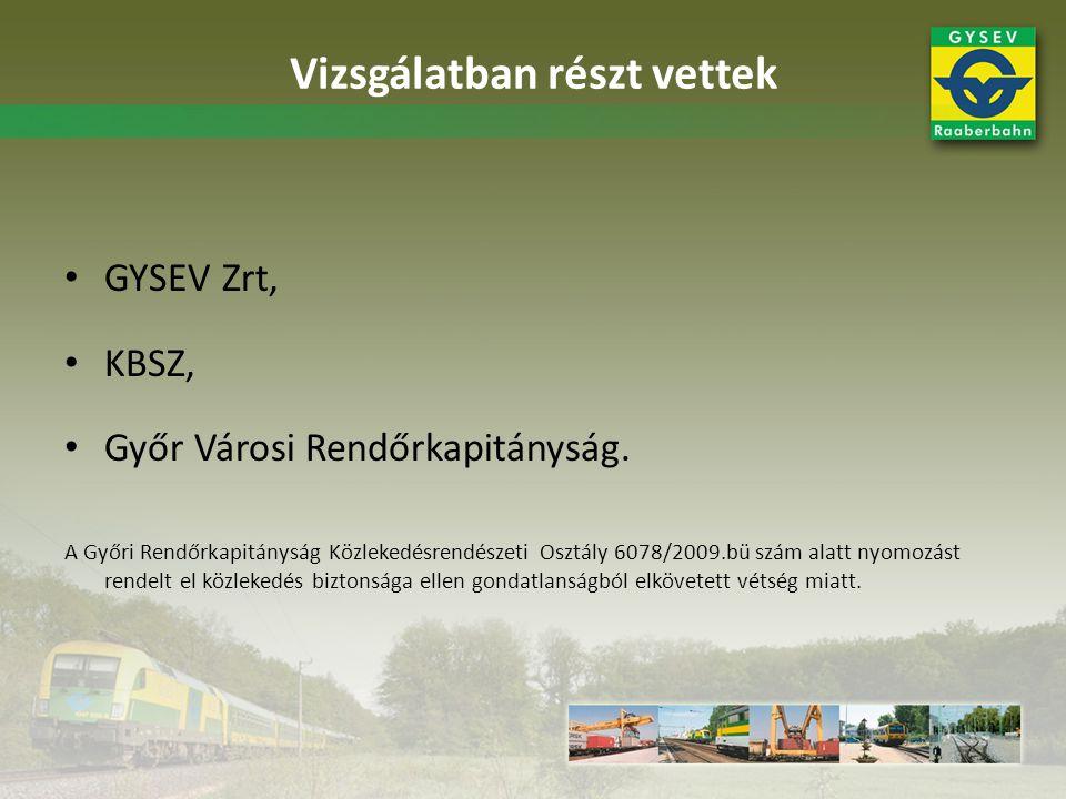 GYSEV Zrt, KBSZ, Győr Városi Rendőrkapitányság. A Győri Rendőrkapitányság Közlekedésrendészeti Osztály 6078/2009.bü szám alatt nyomozást rendelt el kö