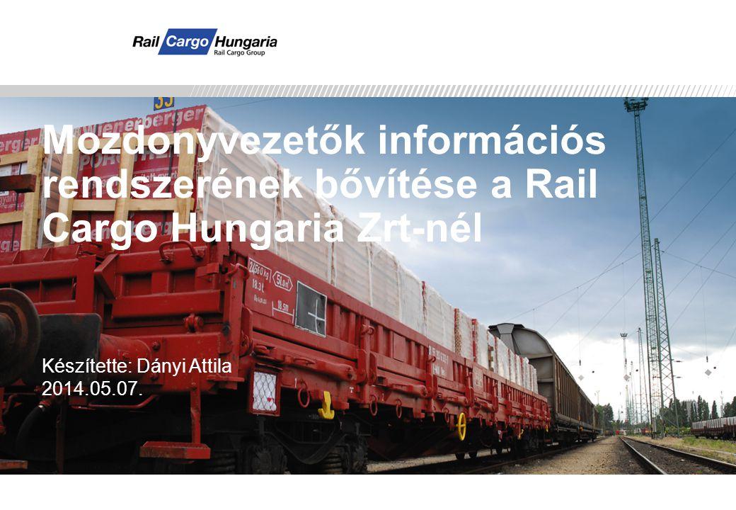 Rail Cargo Hungaria  Bemutatkozás  Az információs rendszer megvalósításának előzményei  A mozdonyvezetők munkájának támogatása  A megvalósított alkalmazás (RailApp) a táblagépeken.