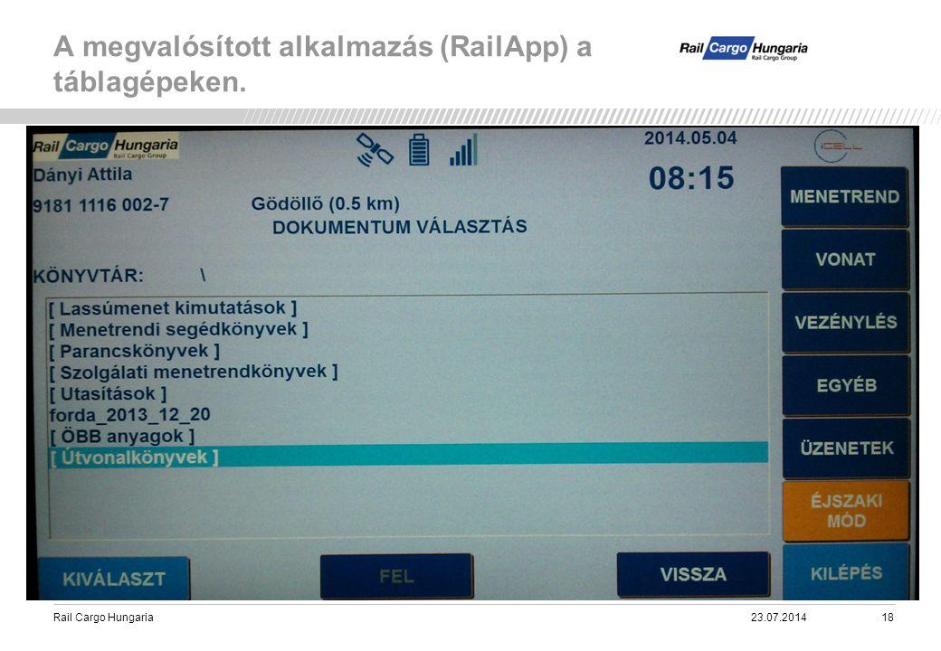 Rail Cargo Hungaria A megvalósított alkalmazás (RailApp) a táblagépeken. 23.07.201418