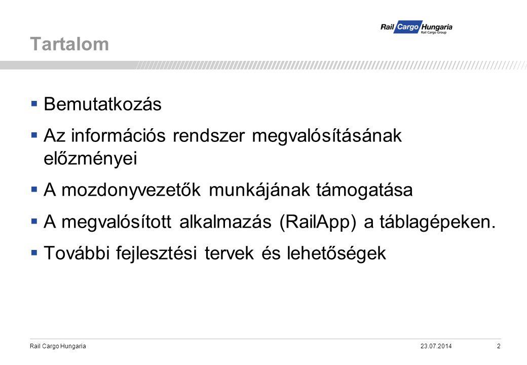 Rail Cargo Hungaria  Bemutatkozás  Az információs rendszer megvalósításának előzményei  A mozdonyvezetők munkájának támogatása  A megvalósított al