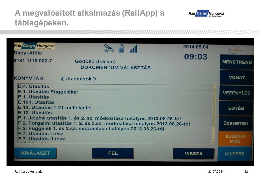 Rail Cargo Hungaria A megvalósított alkalmazás (RailApp) a táblagépeken. 23.07.201422
