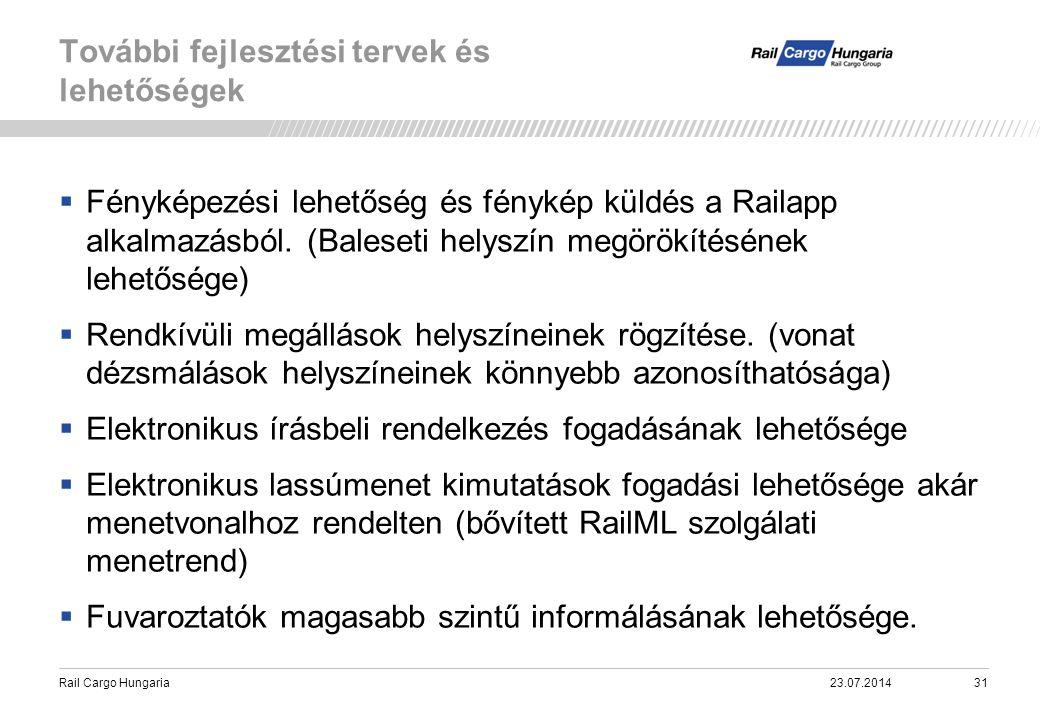 Rail Cargo Hungaria  Fényképezési lehetőség és fénykép küldés a Railapp alkalmazásból. (Baleseti helyszín megörökítésének lehetősége)  Rendkívüli me