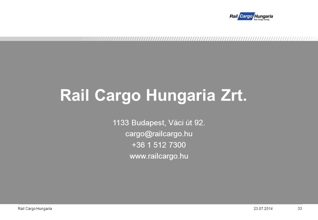 Rail Cargo Hungaria23.07.201433 1133 Budapest, Váci út 92. cargo@railcargo.hu +36 1 512 7300 www.railcargo.hu Rail Cargo Hungaria Zrt.