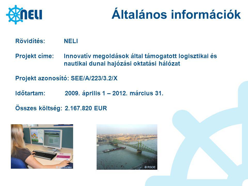 Általános információk Rövidítés: NELI Projekt címe:Innovatív megoldások által támogatott logisztikai és nautikai dunai hajózási oktatási hálózat Proje