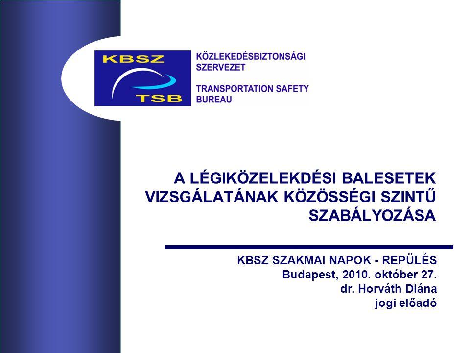 Az Európai Parlament és a Tanács rendelete a polgári légiközlekedési balesetek és repülőesemények vizsgálatáról és megelőzéséről és a 94/56/EK irányelv hatályon kívül helyezéséről 2