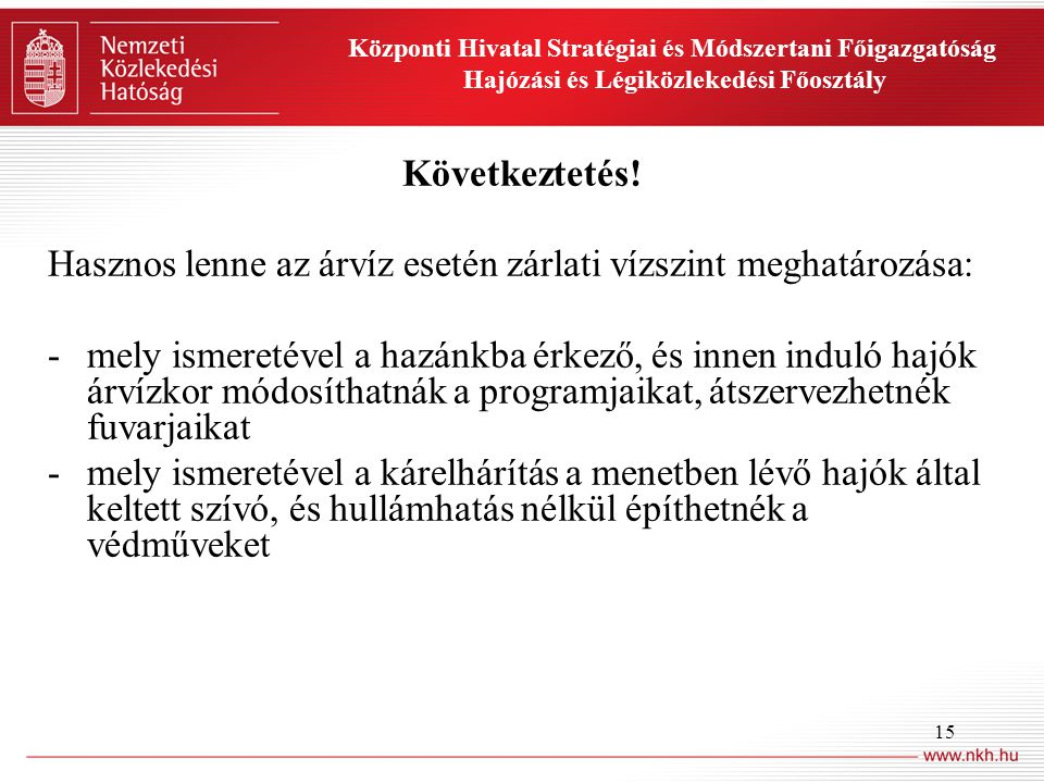 15 Központi Hivatal Stratégiai és Módszertani Főigazgatóság Hajózási és Légiközlekedési Főosztály Következtetés.