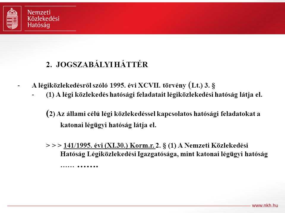 2.JOGSZABÁLYI HÁTTÉR A 141/1995. évi (XI.30.) Korm.r.