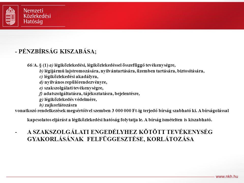 - PÉNZBÍRSÁG KISZABÁSA; 66/A.
