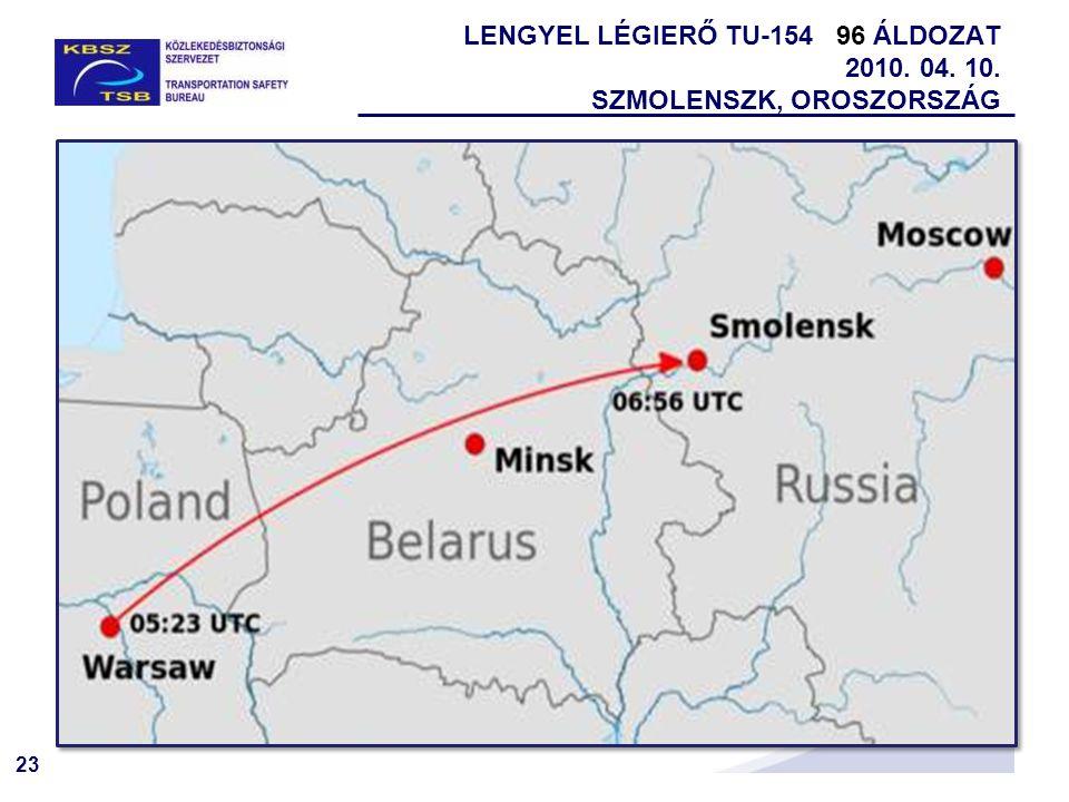 23 LENGYEL LÉGIERŐ TU-154 96 ÁLDOZAT 2010. 04. 10. SZMOLENSZK, OROSZORSZÁG