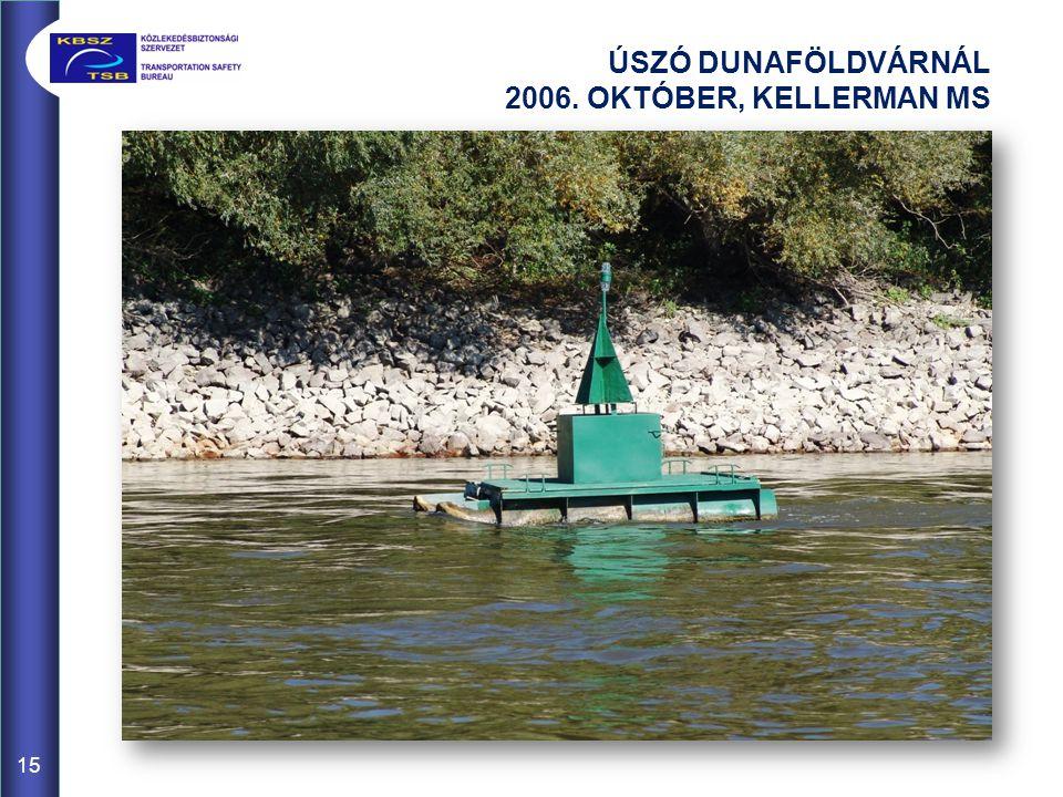 ÚSZÓ DUNAFÖLDVÁRNÁL 2006. OKTÓBER, KELLERMAN MS 15