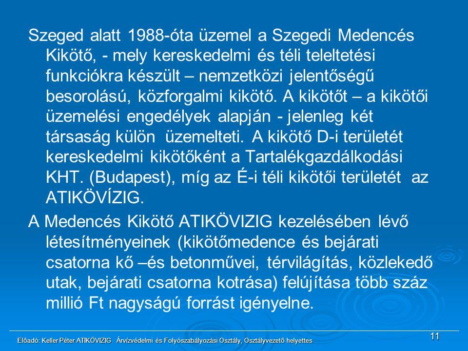 Szeged alatt 1988-óta üzemel a Szegedi Medencés Kikötő, - mely kereskedelmi és téli teleltetési funkciókra készült – nemzetközi jelentőségű besorolású