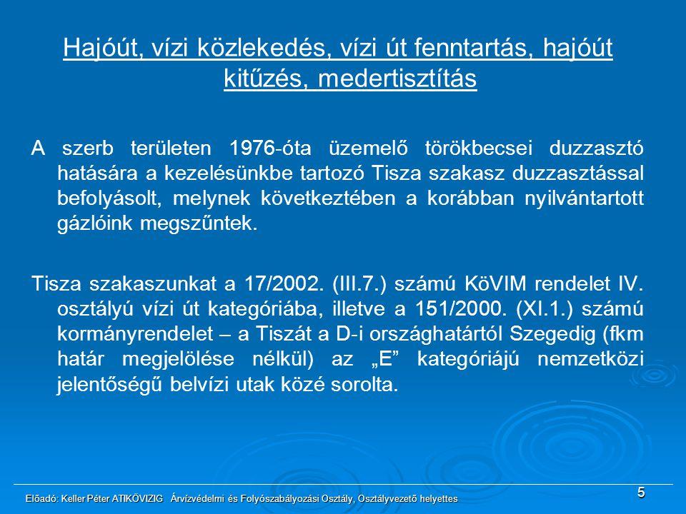 Hajóút, vízi közlekedés, vízi út fenntartás, hajóút kitűzés, medertisztítás A szerb területen 1976-óta üzemelő törökbecsei duzzasztó hatására a kezelé