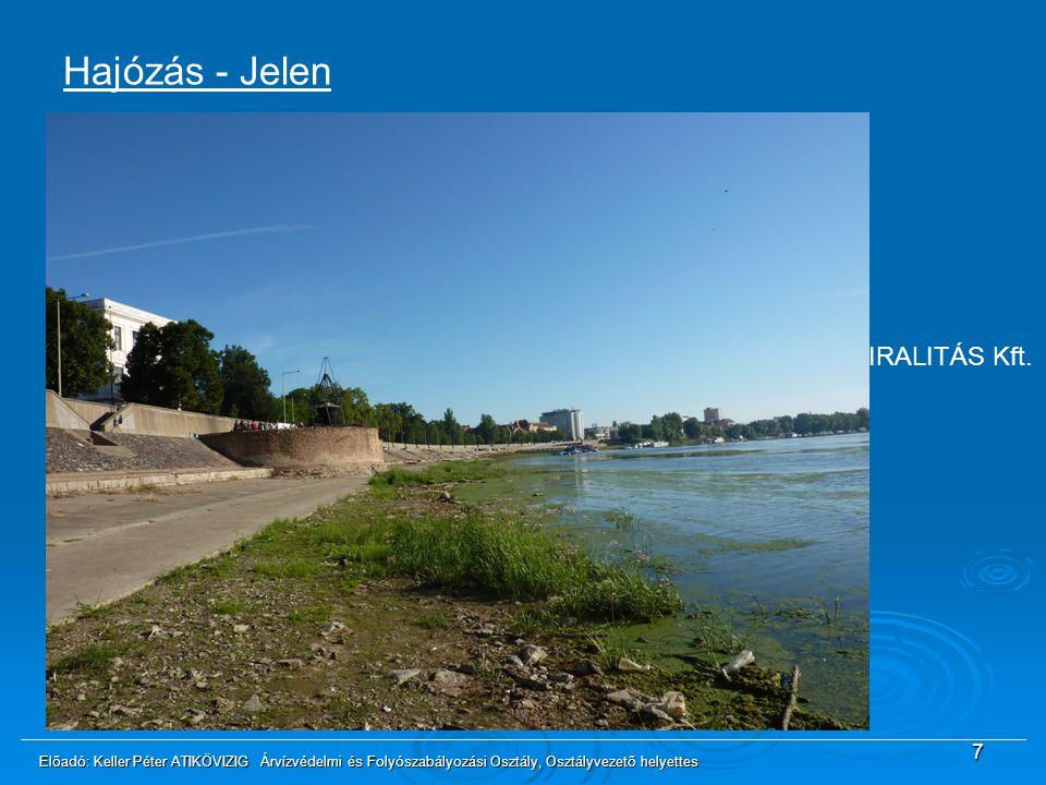 7 Hajózás - Jelen 1970 -es évek: MAHART kivonul a Tiszáról 1970 - 2010: Rendszeres folyami szállítást csak a VIZIG-ek, ADMIRALITÁS Kft. és alkalmi gab