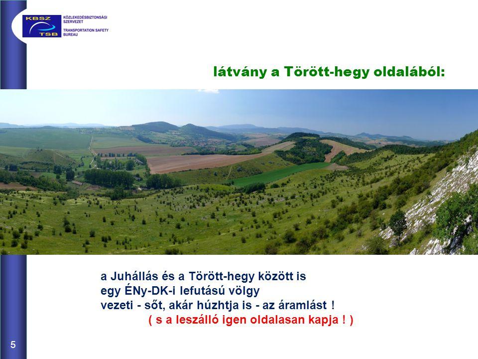 látvány a Törött-hegy oldalából: a Juhállás és a Törött-hegy között is egy ÉNy-DK-i lefutású völgy vezeti - sőt, akár húzhtja is - az áramlást ! ( s a