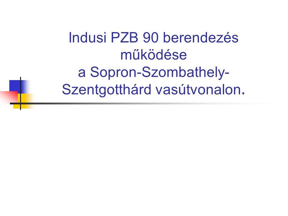 Indusi PZB 90 berendezés működése a Sopron-Szombathely- Szentgotthárd vasútvonalon.