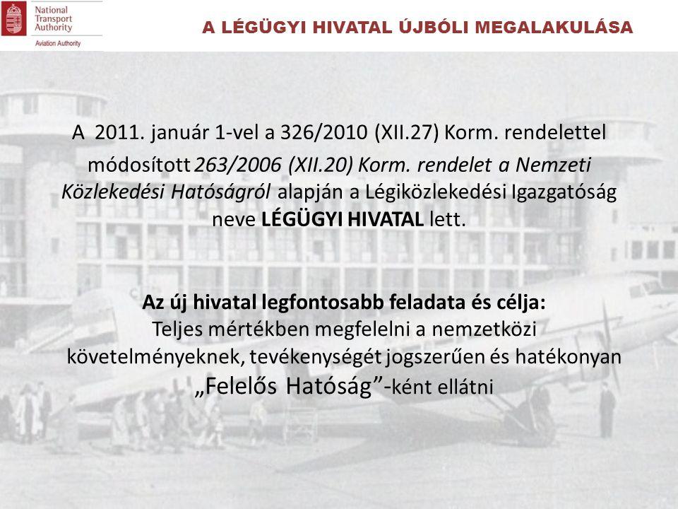 A 2011.január 1-vel a 326/2010 (XII.27) Korm. rendelettel módosított 263/2006 (XII.20) Korm.