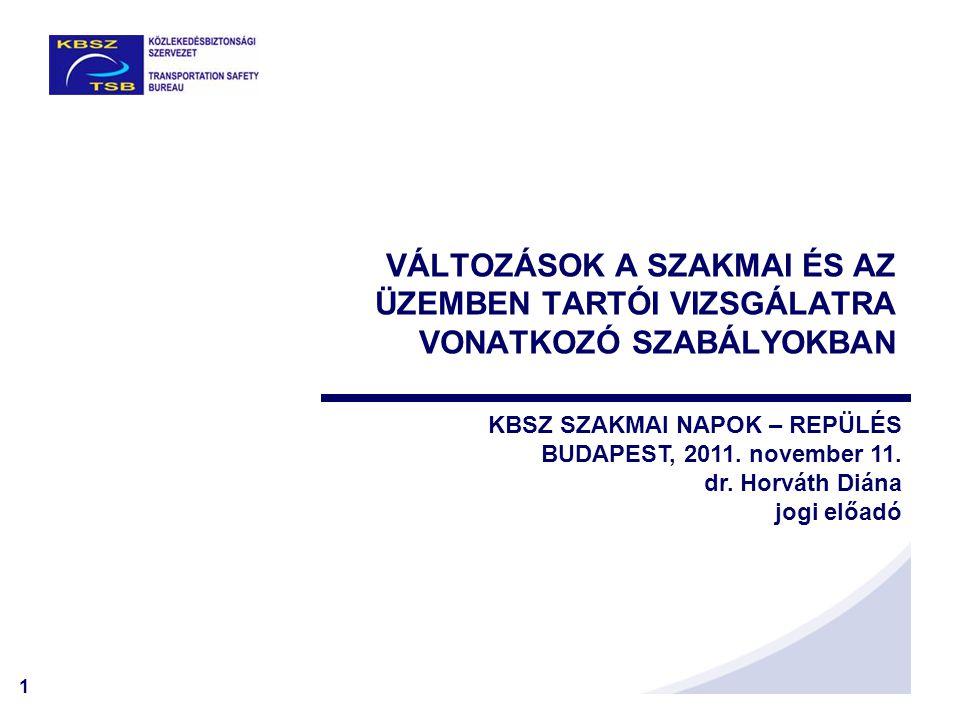 2 MÓDOSÍTÁS SZÜKSÉGESSÉGE A SZABÁLYOZÁS SZINTJEI §a polgári légiközlekedési balesetek és repülőesemények vizsgálatáról és megelőzéséről és a 94/56/EK irányelv hatályon kívül helyezéséről szóló 2010.