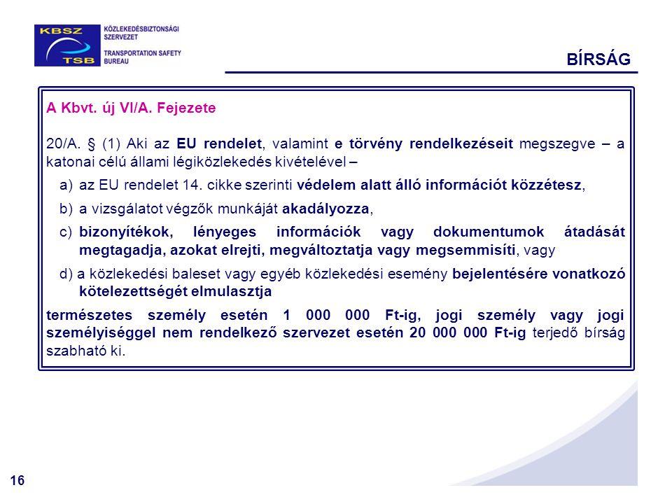 16 A Kbvt. új VI/A. Fejezete 20/A.