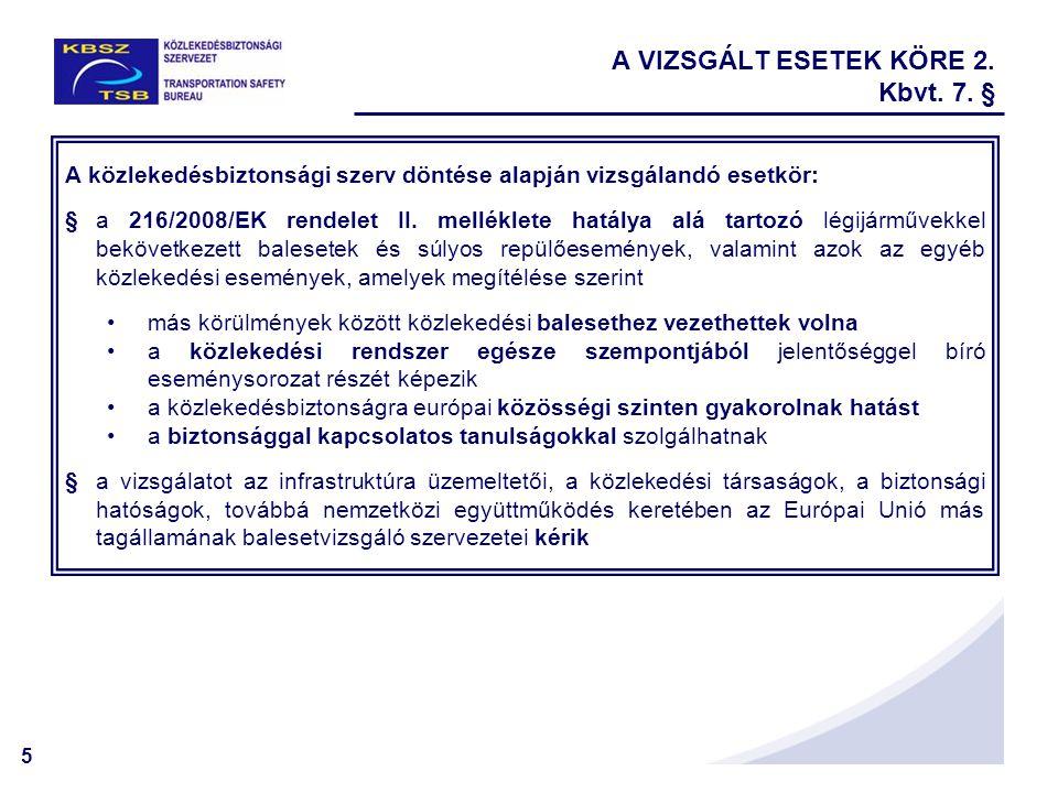 6 BALESETEK VIZSGÁLATA BEJELENTÉS 1.996/2010/EU rendelet 9.