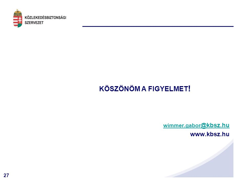 27 KÖSZÖNÖM A FIGYELMET ! wimmer.gabor @kbsz.huwimmer.gabor @kbsz.hu www.kbsz.hu