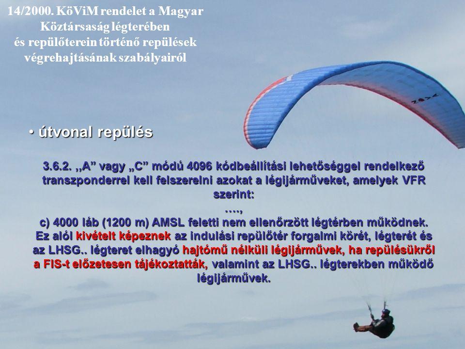 14/2000. KöViM rendelet a Magyar Köztársaság légterében és repülőterein történő repülések végrehajtásának szabályairól útvonal repülés útvonal repülés