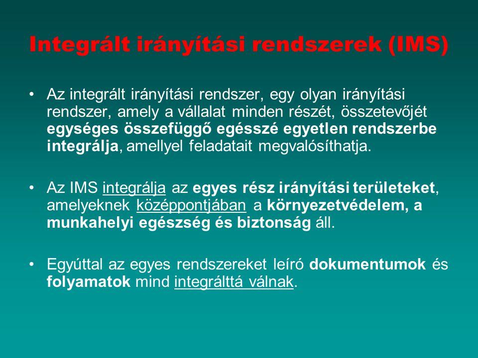 Integrált irányítási rendszerek (IMS) Az integrált irányítási rendszer, egy olyan irányítási rendszer, amely a vállalat minden részét, összetevőjét egységes összefüggő egésszé egyetlen rendszerbe integrálja, amellyel feladatait megvalósíthatja.
