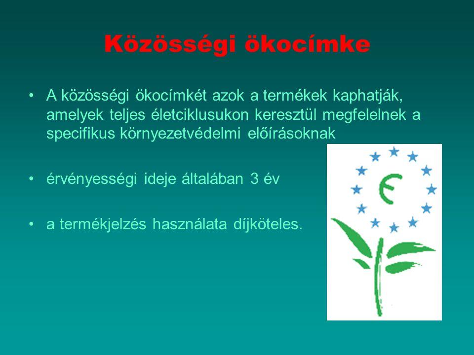 Közösségi ökocímke A közösségi ökocímkét azok a termékek kaphatják, amelyek teljes életciklusukon keresztül megfelelnek a specifikus környezetvédelmi