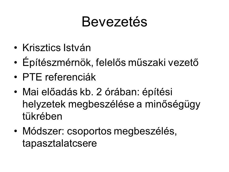 Bevezetés Krisztics István Építészmérnök, felelős műszaki vezető PTE referenciák Mai előadás kb.