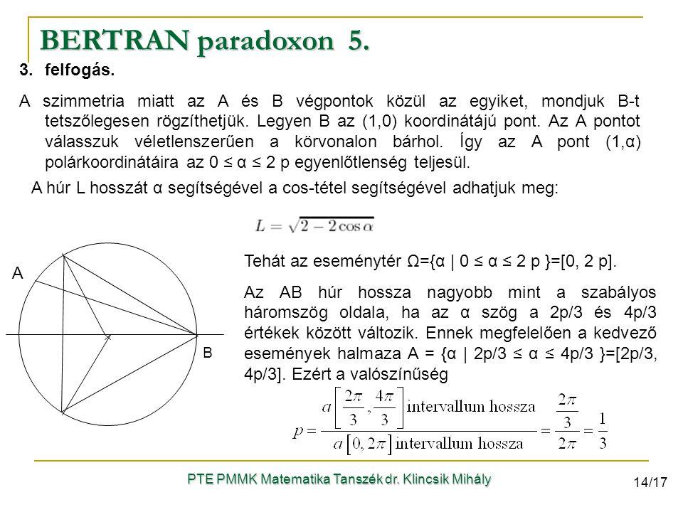 3.felfogás. A szimmetria miatt az A és B végpontok közül az egyiket, mondjuk B-t tetszőlegesen rögzíthetjük. Legyen B az (1,0) koordinátájú pont. Az A