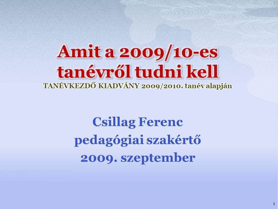 Csillag Ferenc pedagógiai szakértő 2009. szeptember 1