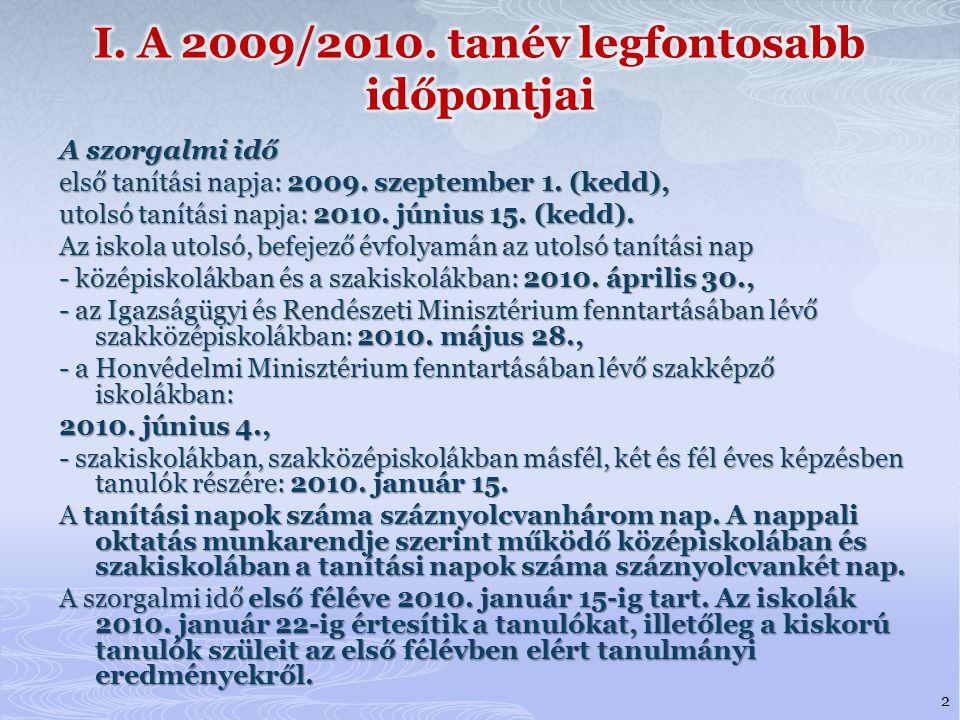 A szorgalmi idő első tanítási napja: 2009.szeptember 1.