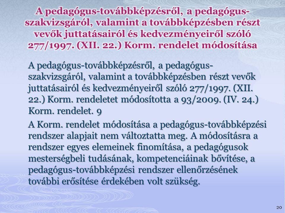 A pedagógus-továbbképzésről, a pedagógus- szakvizsgáról, valamint a továbbképzésben részt vevők juttatásairól és kedvezményeiről szóló 277/1997.