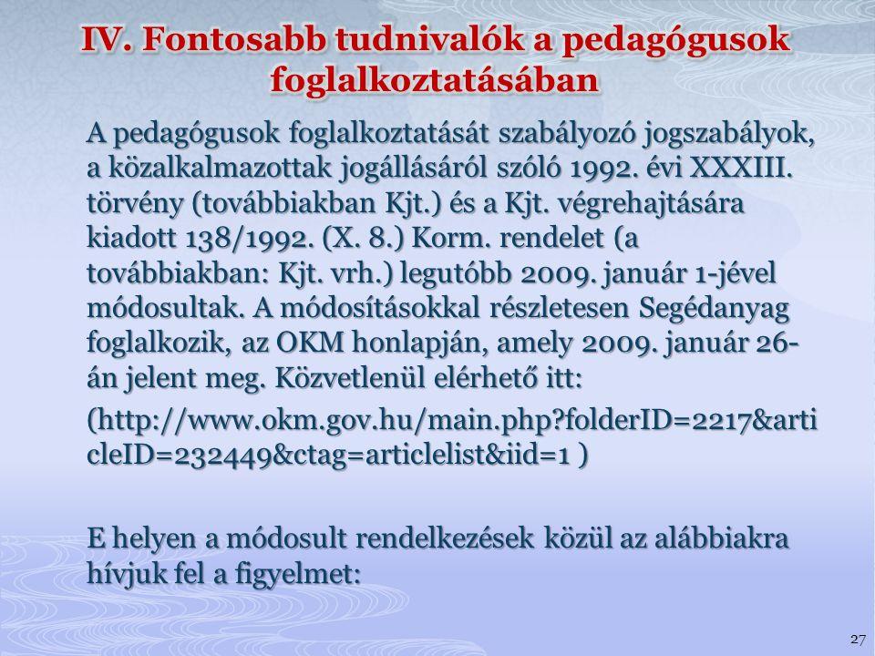 A pedagógusok foglalkoztatását szabályozó jogszabályok, a közalkalmazottak jogállásáról szóló 1992.